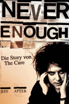 Never Enough: Die Story von The Cure, Jeff Apter