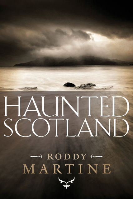 Haunted Scotland, Roddy Martine
