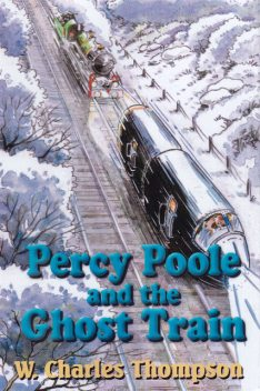 Percy Poole and the Ghost Train, W. Charles Thompson