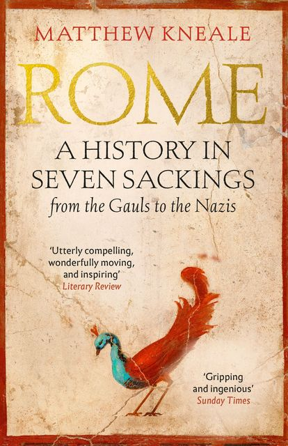 Rome: A History in Seven Sackings, Matthew Kneale