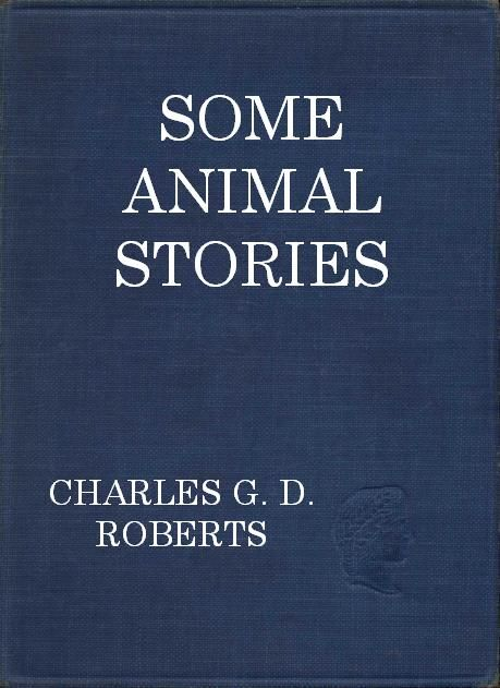 Some Animal Stories, Charles Roberts