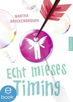 Echt mieses Timing, Martha Brockenbrough