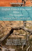 English French Albanian Bible – The Gospels – Matthew, Mark, Luke & John, TruthBeTold Ministry