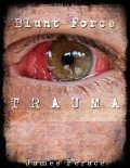 Blunt Force Trauma, James Ferace