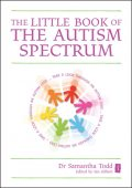 The Little Book of the Autism Spectrum, Samantha Todd