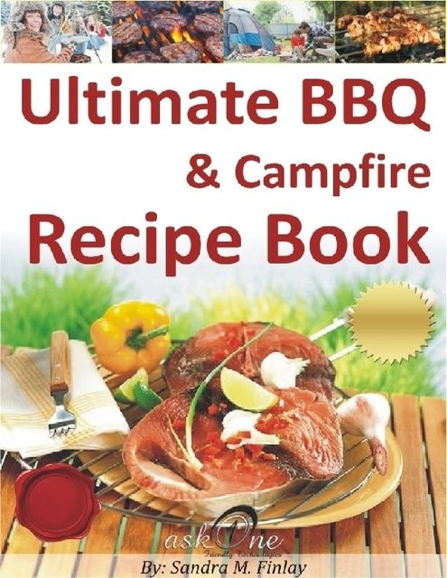 Ultimate BBQ & Campfire Recipe Book, Sandra M.Finlay