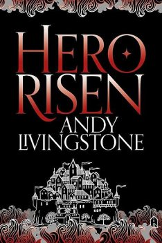 Hero Risen, Andy Livingstone
