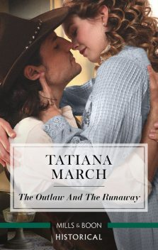 The Outlaw And The Runaway, Tatiana March