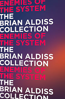 Enemies of the System, Brian Aldiss