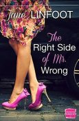 The Right Side of Mr Wrong: HarperImpulse Contemporary Romance, Jane Linfoot