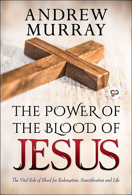 The Power of the Blood of Jesus, Andrew Murray