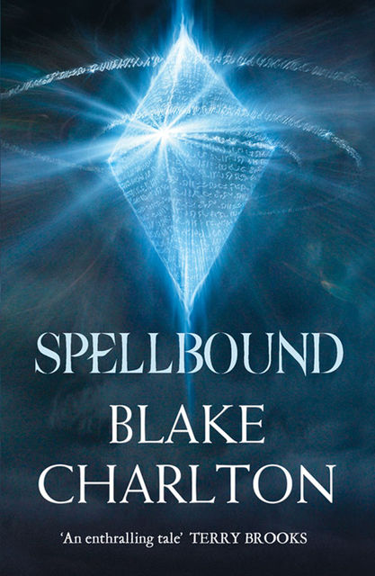 Spellbound: Book 2 of the Spellwright Trilogy (The Spellwright Trilogy, Book 2), Blake Charlton