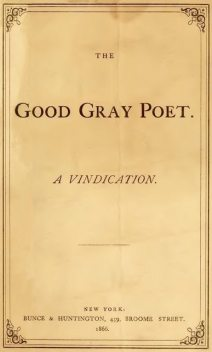 The Good Gray Poet, A Vindication, William Douglas O'Connor