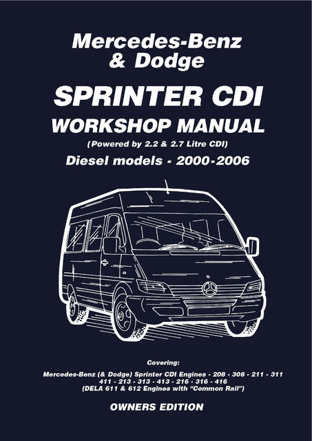 Mercedes Benz & Dodge Sprinter CDI 2000-2006 Owners Workshop Manual, Various, Trade Trade