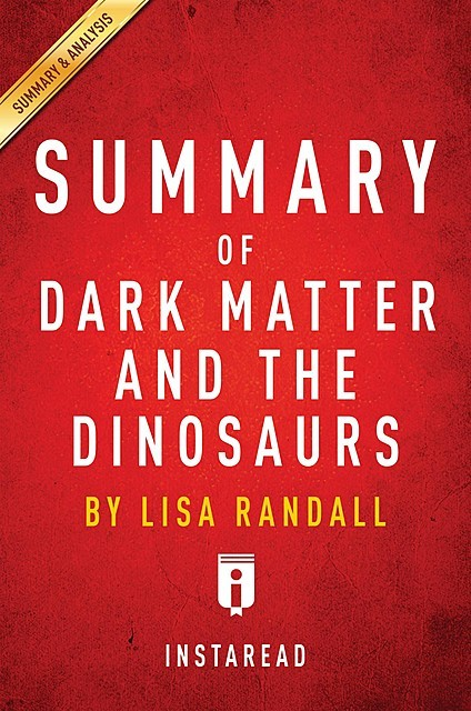 Dark Matter and the Dinosaurs, Instaread