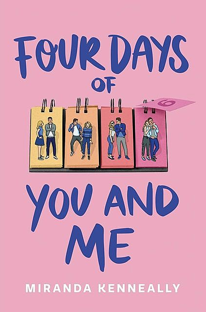 Four Days of You and Me, Miranda Kenneally