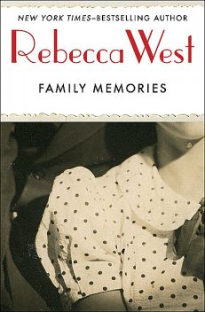 Family Memories, Rebecca West