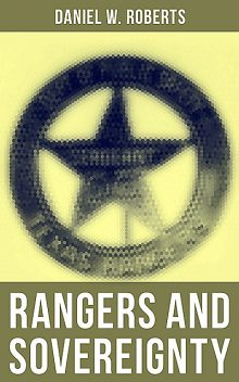 Rangers and Sovereignty, Daniel W. Roberts