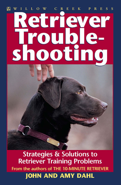 Retriever Troubleshooting, Amy Dahl, John Dahl