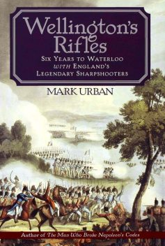 Wellington's Rifles, Mark Urban