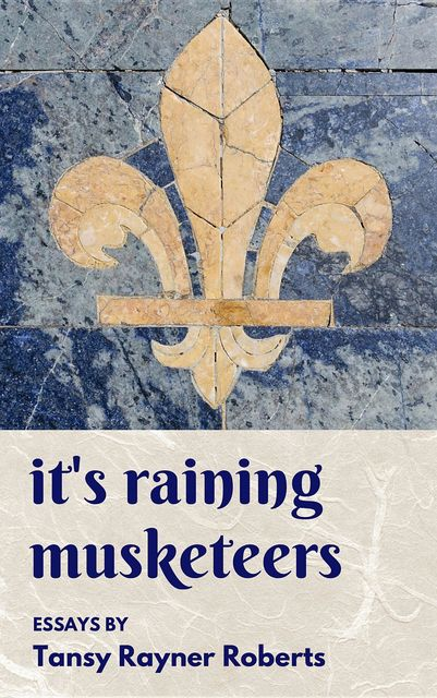 It's Raining Musketeers, Tansy Rayner Roberts