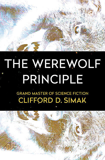 The Werewolf Principle, Clifford Simak