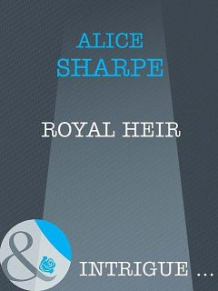 Royal Heir, Alice Sharpe