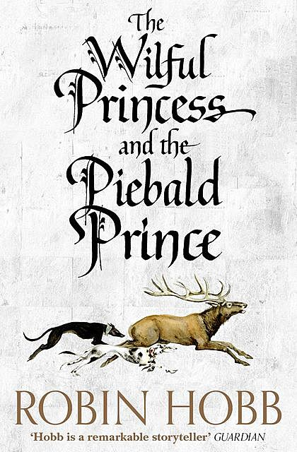 The Willful Princess and the Piebald Prince, Robin Hobb