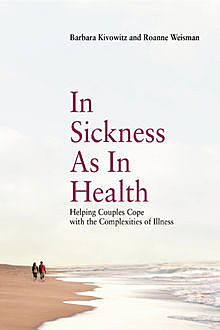 In Sickness as in Health, Barbara Kivowitz, Roanne Weisman
