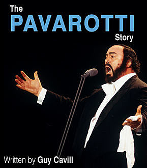 The Pavarotti Story, Guy Cavill