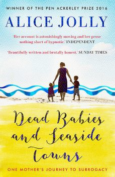 Dead Babies and Seaside Towns, Alice Jolly