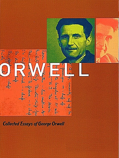 Collected Essays, George Orwell