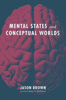 Mental States and Conceptual Worlds, Jason Brown