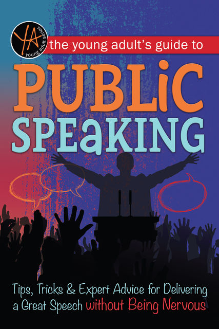 The Young Adult's Guide to Public Speaking, Atlantic Publishing
