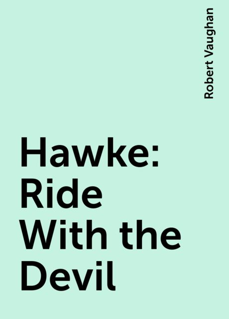 Hawke: Ride With the Devil, Robert Vaughan