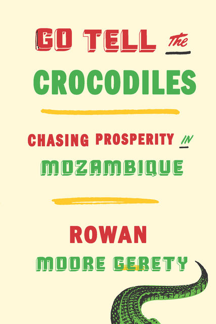 Go Tell the Crocodiles, Rowan Moore Gerety