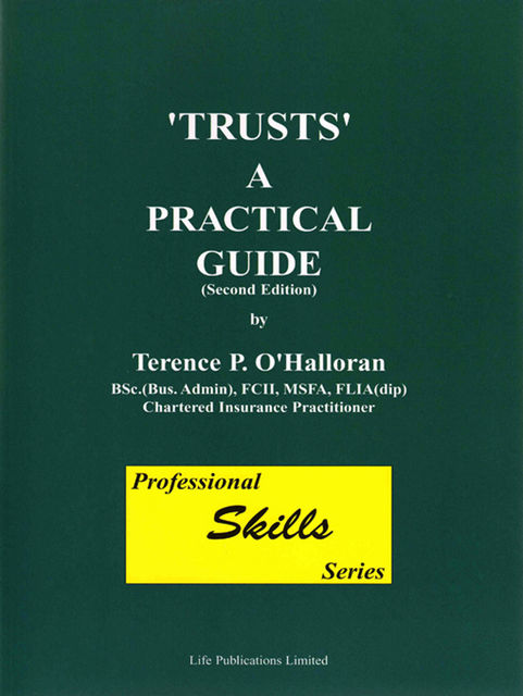 Trusts: A Practical Guide, Terence P.O'Halloran
