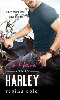 To Have and to Harley, Regina Cole