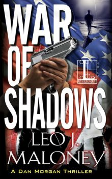 War of Shadows, Leo J. Maloney