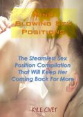 Mind Blowing Sex Positions: The Steamiest Sex Position Compilation That Will Keep Her Coming Back for More, Kyle Civet