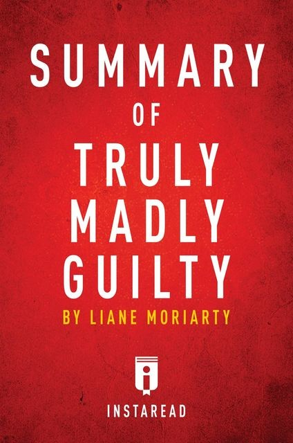 Summary of Truly Madly Guilty, Instaread