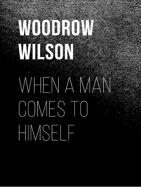 When a Man Comes to Himself, Woodrow Wilson