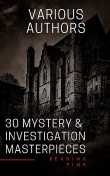 30 Mystery & Investigation masterpieces, Mark Twain, Arthur Conan Doyle, Gilbert Keith Chesterton, Thomas Hardy, Gaston Leroux, Wilkie Collins, Hanns Heinz Ewers, Maurice Leblanc, Frank Richard Stockton, William Le Queux, Ryunosuke Akutagawa, Catherine Louisa Pirkis, Edgar Allan Poe, Hollis Godfrey