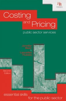 Costing and Pricing Public Sector Services, Jennifer Bean, Lascelles Hussey