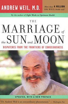The Marriage of the Sun and the Moon, Andrew Weil