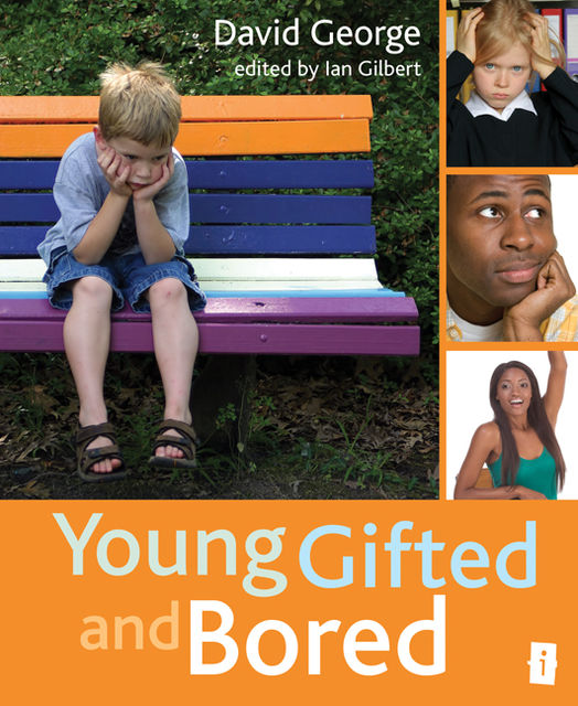 Young, Gifted and Bored, David George