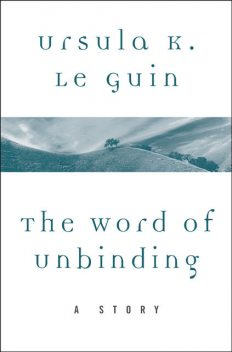 The Word of Unbinding, Ursula Le Guin