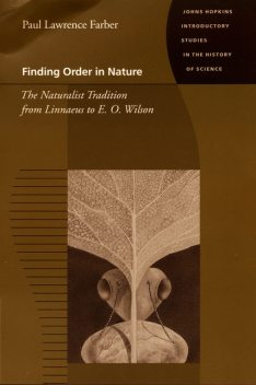 Finding Order In Nature, Paul Lawrence Farber