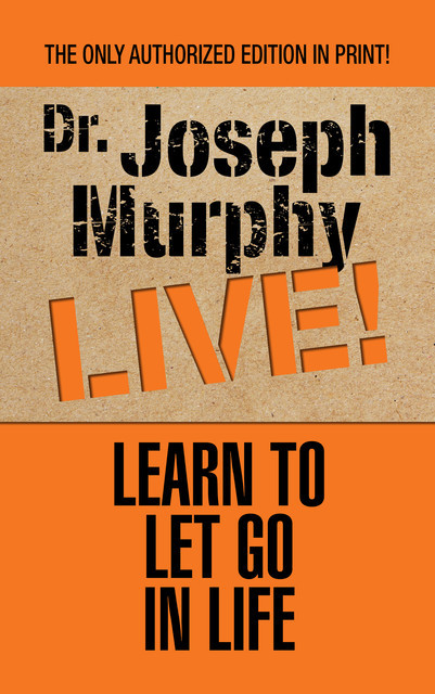 Learn to Let Go in Life, Joseph Murphy