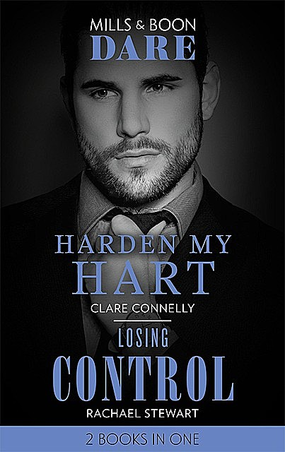 Harden My Hart / Losing Control, Clare Connelly, Rachael Stewart